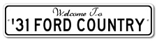1931 31 FORD Aluminum Welcome to Car Country Sign