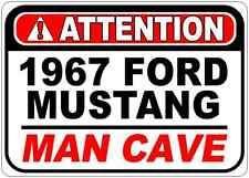 1967 67 FORD MUSTANG Attention Man Cave Aluminum Street Sign