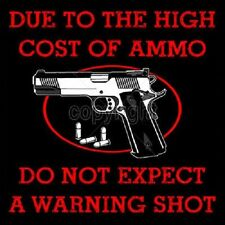 Due to the High Cost of Ammo Do Not Expect a Warning Shot Gun Pocket Tee T Shirt