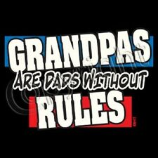 NWOT GRANDPAS, DADS WITHOUT RULES  UNISEX T-SHIRT GRANDDADS GRANDFATHERS