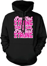 I'm Not Strong For A Girl Im Just Strong WOD Exercise Workout Hoodie Pullover