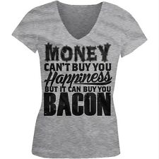 Money Cant Buy You Happiness But It Can Buy You Bacon Juniors V-neck T-shirt