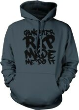 Gangster Rap Made Me Do It Music Funny Joke Pop Culture Humor Hoodie Pullover