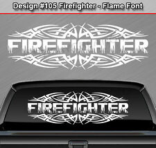 Design #105 FIREFIGHTER Tribal Flame Flaming Back Window Decal Sticker Graphic