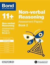 Bond 11+: Non Verbal Reasoning: Assessment Papers: 10-11 Years Book 2 by...