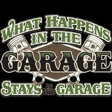 WHAT HAPPENS IN THE GARAGE STAYS IN THE GARAGE T-SHIRT FUNNY NOVELTY MECHANIC