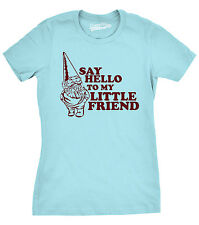 Womens Say Hello to My Little Friend  Shirt Funny Lawn Gnome T Shirt