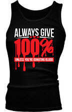 Always Give 100% Unless Youre Donating Blood Funny Humor Boy Beater Tank Top