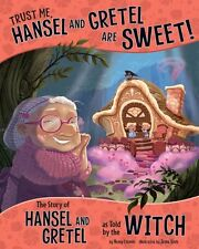 Trust Me, Hansel and Gretel Are Sweet! The Story of Hansel and ... 9781479586271
