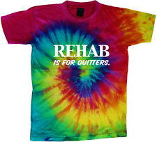tie dye t-shirt Rehab is for quitters funny saying shirt tie dyed tee shirt
