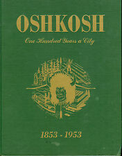 Wisconsin History-Oshkosh - One Hundred Years A City, 1853-1953 Centennial Bk