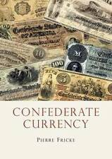 Confederate Currency / Paper Money & Notes Collector ID Guide