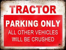 """TRACTOR  VINTAGE / RETRO STYLE METAL 8""""X6"""" PARKING SIGN"""
