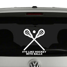 Lacrosse Its Like Hockey But With Balls Vinyl Decal Sticker Car Window