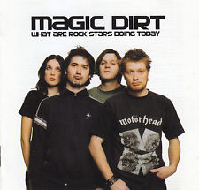 MAGIC DIRT / WHAT ARE ROCK STARS DOING TODAY