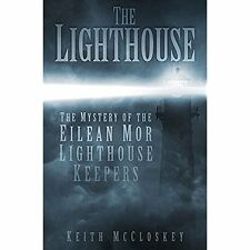 The Lighthouse: The Mystery of the Eliean Mor Lighthouse Keepers Mccloskey, Keit