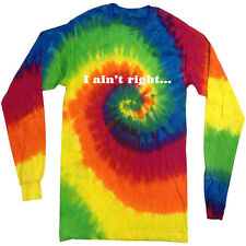 I ain't right funny saying tie dye shirt long sleeve tie dyed tee shirt for men