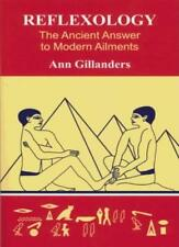 Reflexology: The Ancient Answer to Modern Ailments By Ann Gillanders
