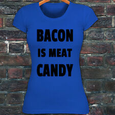 BACON IS MEAT CANDY BREAKFAST FUNNY HUMOR FOOD Womens Blue T-Shirt
