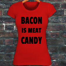 BACON IS MEAT CANDY BREAKFAST FUNNY HUMOR FOOD Womens Red T-Shirt