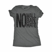 Womens No Wall No Ban No Hate Funny United States America Immigrant T shirt