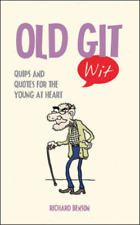 Old Git Wit: Quips and Quotes for the Young at Heart, Benson, Richard, Used; Goo