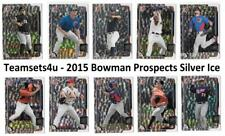 2015 Bowman Prospects Silver ICE Baseball Set ** Pick Your Team **