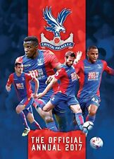 The Official Crystal Palace FC Annual 2017, , Used; Good Book