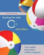 Starting Out with C++: Early Objects (6th Edition) by Gaddis, Tony, Walters, Ju