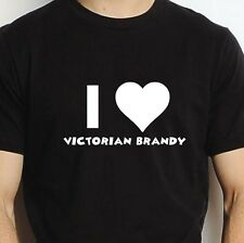 PERSONALISED I LOVE VICTORIAN BRANDY T SHIRT TEE FUNNY GIFT VINTAGE