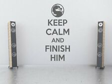 'Keep calm and finish him' - Mortal Kombat Wall Sticker. Many colours. New.
