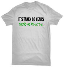It's Taken 86 Years To Play Basketball This Good T-Shirt, 86th birthday gift