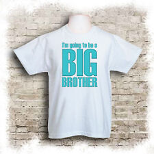 I'm going to be a big brother/sister - kids t-shirts. Ages 1 to 11