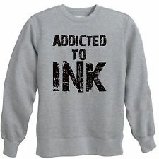 ADDICTED TO INK TATTOO TATTOOED BODY ART EXPRESSION INKED CREWNECK SWEATSHIRT