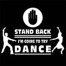 STAND BACK I'M GOING TO TRY DANCE (Tango Salsa Rumba Cha-Cha Salsero) T-SHIRT