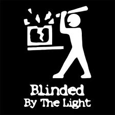 BLINDED BY THE LIGHT (anti-tv television reality show activist media) T-SHIRT