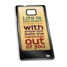 Cover for Galaxy S2 case #041 Life is too short to spend time with...QUOTES