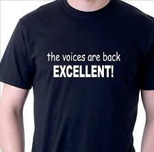 Funny t-shirt slogan. The voices are back EXCELLENT mens ladies cotton tee