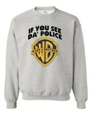 If You See Da' Police Warn a Brother Sweat Shirt Crew Neck S-XL