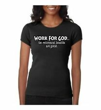 WORK FOR GOD THE RETIREMENT BENEFITS ARE GREAT WOMEN'S T-SHIRT BLACK S M L XL 2X