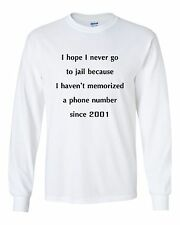 NEVER GO TO JAIL MEMORIZED PHONE NUMBER FUNNY CELL PHONES LONG SLEEVE T-SHIRT