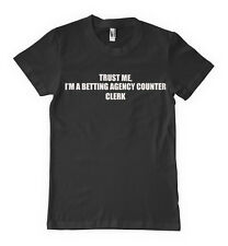 Trust Me I'm A Betting Agency Counter Clerk Profession T-Shirt Tee