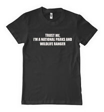 Trust I'm National Parks Wildlife Ranger Profession T-Shirt Tee