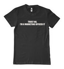 Trust Me I'm Marketing Officer It Profession Unisex T-Shirt Tee Shirt Top