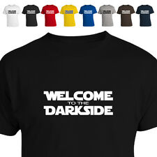 Welcome To The Darkside Funny Retro T Shirt All Colours 011