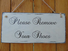 Please Remove Your Shoes Shabby Chic Plaque- Many Designs