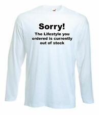 BANKSY SORRY THE LIFESTYLE YOU ORDERED LONG SLEEVE T-SHIRT -Choice of Colour