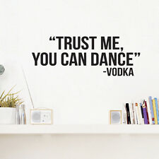 Trust Me You Can Dance Vodka - Funny Kitchen Vinyl Wall Decals Stickers Quotes
