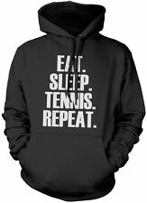 Eat Sleep Tennis Repeat Unisex Hoody Player Various Colours and Sizes Hoodie