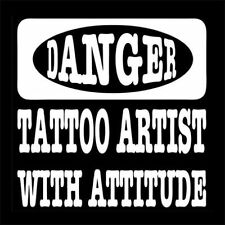 DANGER! TATTOO ARTIST WITH ATTITUDE (ink kit set color power tattooist) T-SHIRT